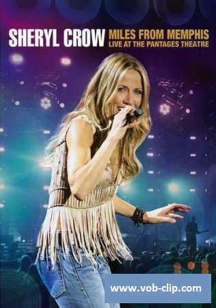 Sheryl Crow - Miles From Memphis (2011) (DVD9)