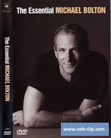Michael Bolton - The Essential Michael Bolton (2005) (DVD9)