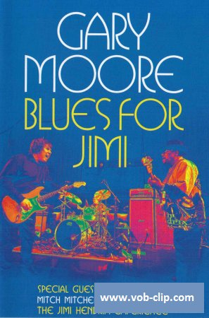 Gary Moore - Blues For Jimi (2012) (DVD5)