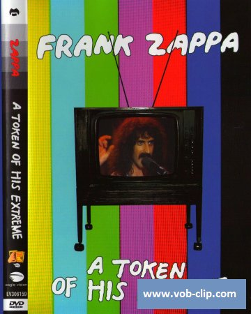 Frank Zappa - A Token of His Extreme (2013) (DVD9)