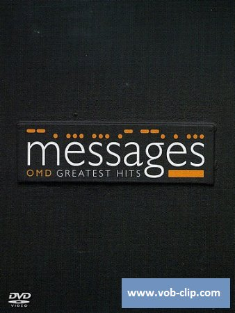 O.M.D. (Orchestral Manoeuvres In The Dark) - Messages: OMD Greatest Hits (2008) (DVD9)
