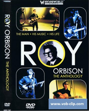 Roy Orbison - The Anthology (The Man,His Music,His Life) (2005) (DVD5)