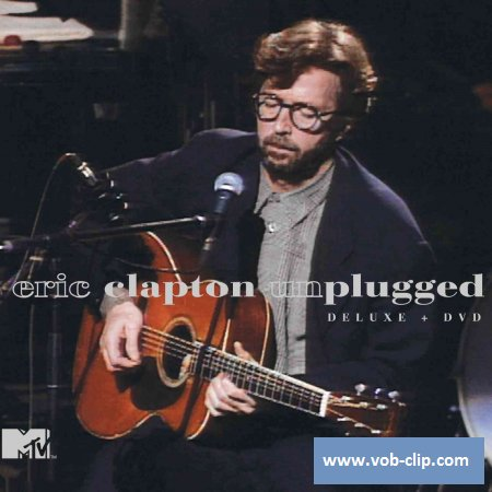 Eric Clapton - MTV Unplugged (Deluxe Edition) (1992) (2013) (DVD9)