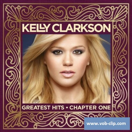 Kelly Clarkson - Greatest Hits - Chapter One (2012) (DVD5)