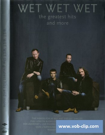 Wet Wet Wet - The Greatest Hits And More (2004) (DVD9)