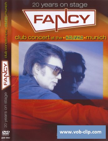 Fancy - 20 Years On Stage (Club Concert At The Kalinka Munich) (2005) (DVD5)