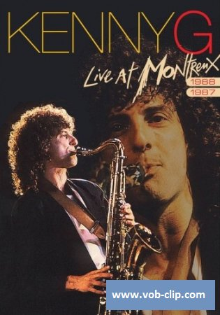 Kenny G - Live At Montreux 1987/1988 (2010) (DVD9)
